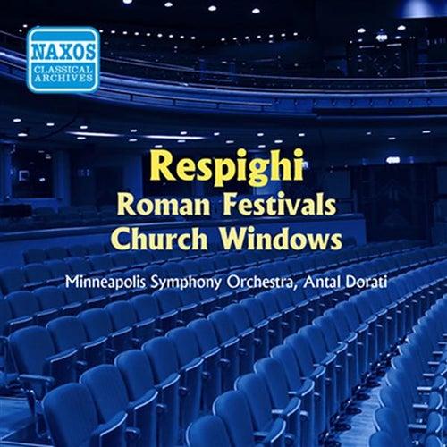 Play & Download Respighi: Feste Romane / Vetrate Di Chiesa (Dorati) (1955) by Antal Dorati | Napster