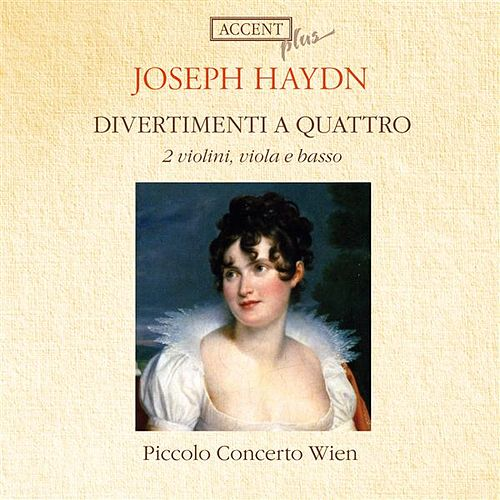 Play & Download Haydn: Divertimenti a Quatro by Piccolo Concerto | Napster