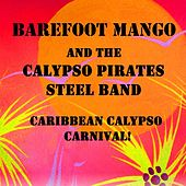 Play & Download Caribbean Calypso Carnival by Barefoot Mango and the Calypso Pirates | Napster