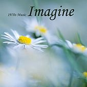 Play & Download 1970s Music - Imagine - Classic Rock by 1970s Music | Napster