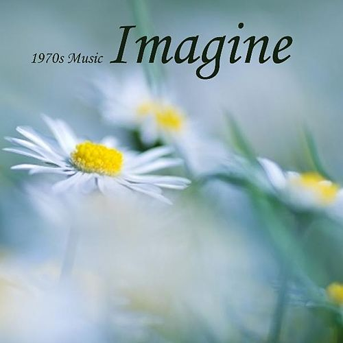 1970s Music - Imagine - Classic Rock by 1970s Music