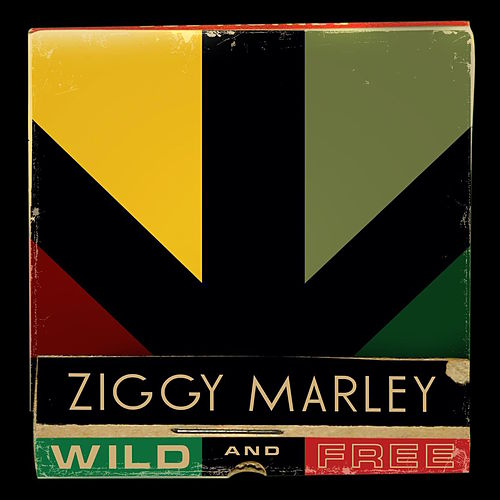 Play & Download Wild And Free by Ziggy Marley | Napster