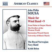 Play & Download Sousa: Music for Wind Band, Vol. 9 by Keith Brion | Napster