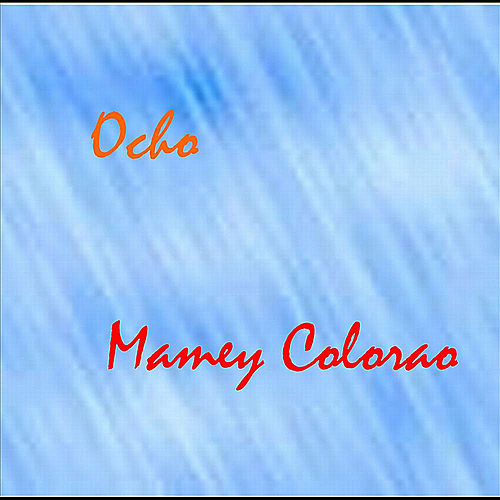 Play & Download Mamey Colorao by Ocho | Napster