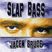 Play & Download Slap Bass by Jacen Bruce | Napster