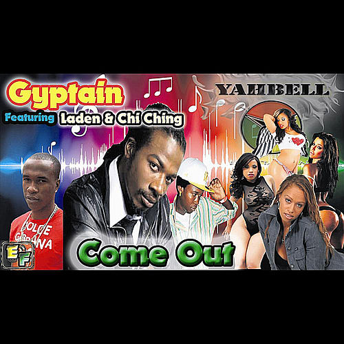 Come Out (feat. Laden & Chi Ching Ching) by Gyptian