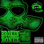 Broken Bonez 2 by The Real Chaos