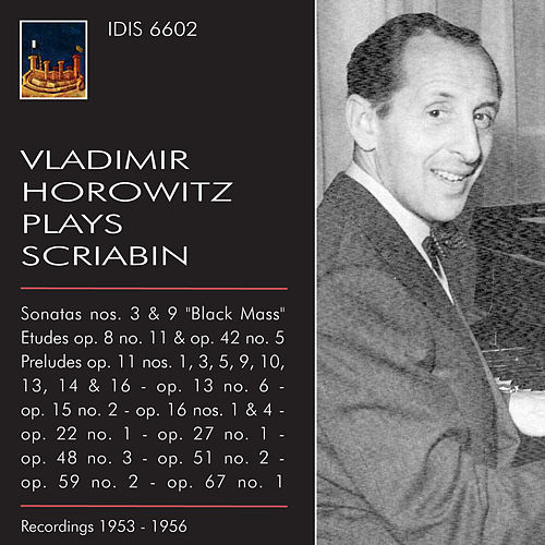 Vladimir Horowitz plays Scriabin (1953-1956) by Vladimir Horowitz