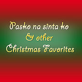 Play & Download Pasko Na Sinta ko & Other Christmas Favorites by Various Artists | Napster