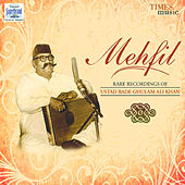 Play & Download Mehfil by Ustad Bade Ghulam Ali Khan | Napster