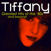 Greatest '80s Hits by Tiffany