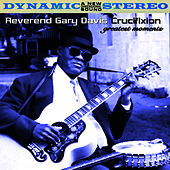 Play & Download Crucifixion - Greatest Moments by Reverend Gary Davis | Napster