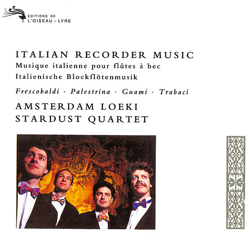 Play & Download Italian Recorder Music by Amsterdam Loeki Stardust Quartet | Napster