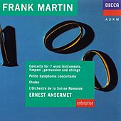 Martin: Concerto For 7 Wind Instruments, Etudes, Petite Symphonie Concertante by Various Artists
