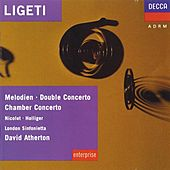 Play & Download Ligeti: Melodien; Double Concerto; Chamber Concerto etc. by Various Artists | Napster