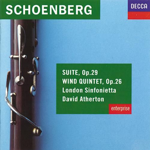 Play & Download Schoenberg: Suite, Op.29; Wind Quintet, Op.26 by London Sinfonietta | Napster