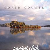 North Country - Single by The Rocket Club