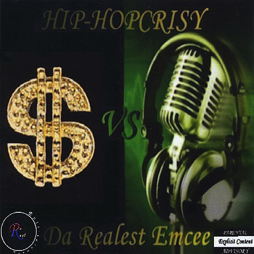 Play & Download Hip-Hopcrisy by Da Realest Emcee | Napster