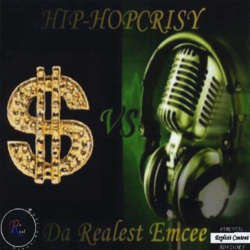 Hip-Hopcrisy by Da Realest Emcee