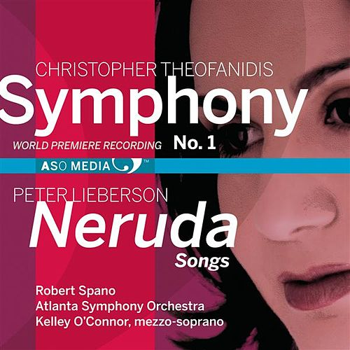 Play & Download Theofanidis: Symphony No. 1 - Lieberson: Neruda Songs by Robert Spano | Napster