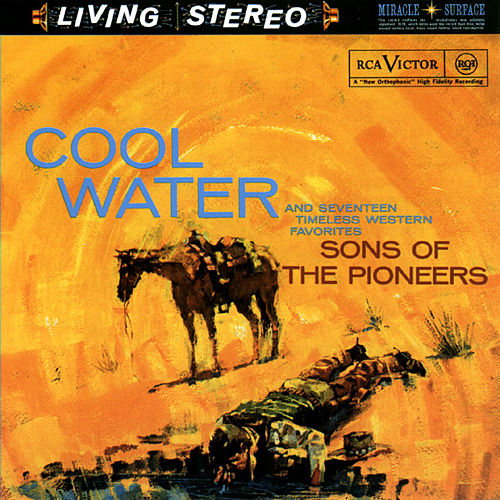 Play & Download Cool Water And Seventeen Timeless Western Favorites by The Sons of the Pioneers | Napster