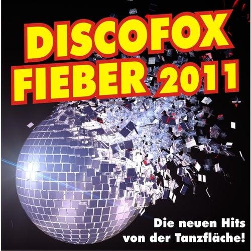 Discofox Fieber 2011! Die neuen Hits von der Tanzfläche! by Various Artists