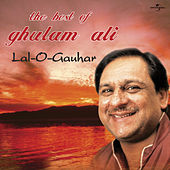 Play & Download Lal -O- Gauhar : The Best Of Ghulam Ali by Ghulam Ali | Napster