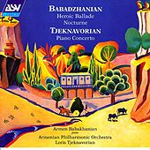 Play & Download Babadzhanian: Heroic Ballade; Nocturne / Tjeknavorian: Piano Concerto by Armen Babakhanian | Napster
