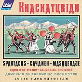 Play & Download Khachaturian: Spartacus, Gayaneh, Masquerade / Ippolitov-Ivanov: Caucasian Sketches by Armenian Philharmonic Orchestra | Napster