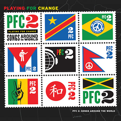 Play & Download PFC 2: Songs Around The World by Playing For Change | Napster