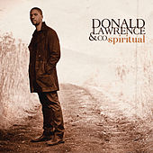 Play & Download Spiritual by Donald Lawrence | Napster