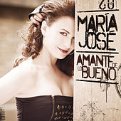 Play & Download Amante de Lo Bueno by Maria Jose | Napster
