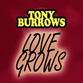 Love Grows by Tony Burrows
