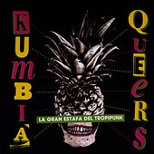 Play & Download La Gran Estafa del Tropipunk EP by Kumbia Queers | Napster