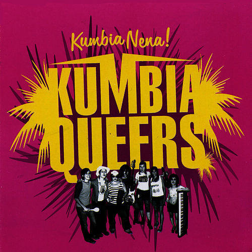 Play & Download Kumbia Nena! EP by Kumbia Queers | Napster