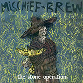 Play & Download The Stone Operation by Mischief Brew | Napster
