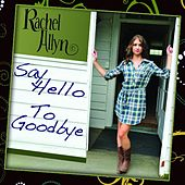 Play & Download Say Hello To Goodbye - Single by Rachel Allyn | Napster