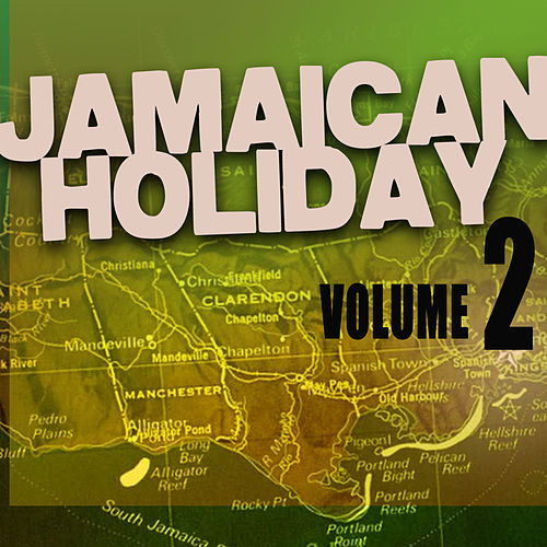 Play & Download Jamaican Holiday Vol 2 by Various Artists | Napster