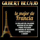 Gilbert Becaud - Lo Mejor De Francia by Gilbert Becaud