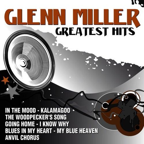 Glenn Miller Greatest Hits by Glenn Miller