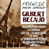 Gilbert Becaud - Francia Mon Amour by Gilbert Becaud