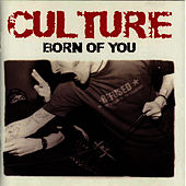 Play & Download Born Of You by Culture (Punk) | Napster