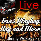 Play & Download Texas Playboy Rag and More Live - [The Dave Cash Collection] by Jimmy Wakely | Napster