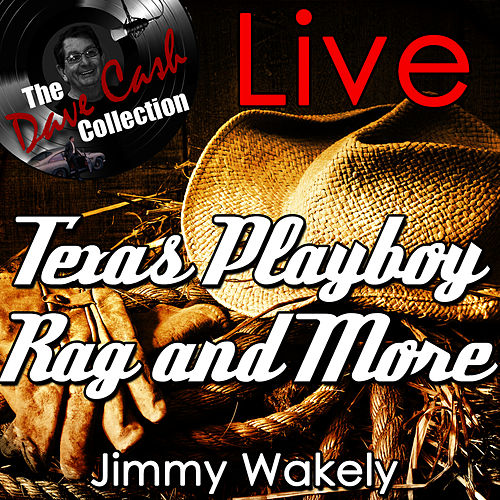 Texas Playboy Rag and More Live - [The Dave Cash Collection] by Jimmy Wakely