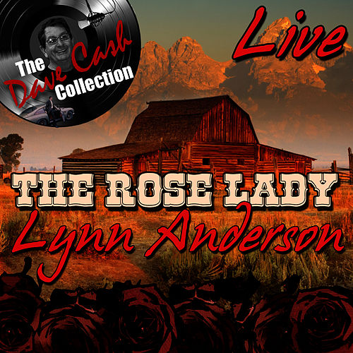 Play & Download The Rose Lady Live - [The Dave Cash Collection] by Lynn Anderson | Napster