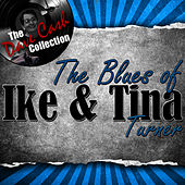 Play & Download The Blues of Ike & Tina - [The Dave Cash Collection] by Ike and Tina Turner | Napster