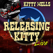 Play & Download Releasing Kitty Live - [The Dave Cash Collection] by Kitty Wells | Napster