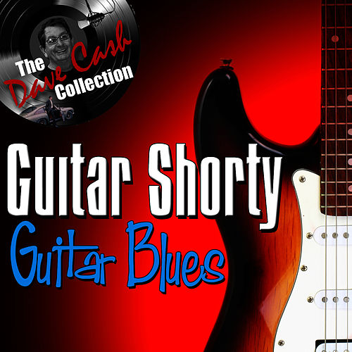Guitar Blues - [The Dave Cash Collection] by Guitar Shorty