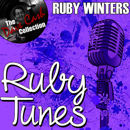 Play & Download Ruby Tunes - [The Dave Cash Collection] by Ruby Winters | Napster