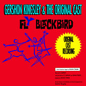 Play & Download Fly Blackbird (Original 1961 Cast Recording) by Gershon Kingsley | Napster